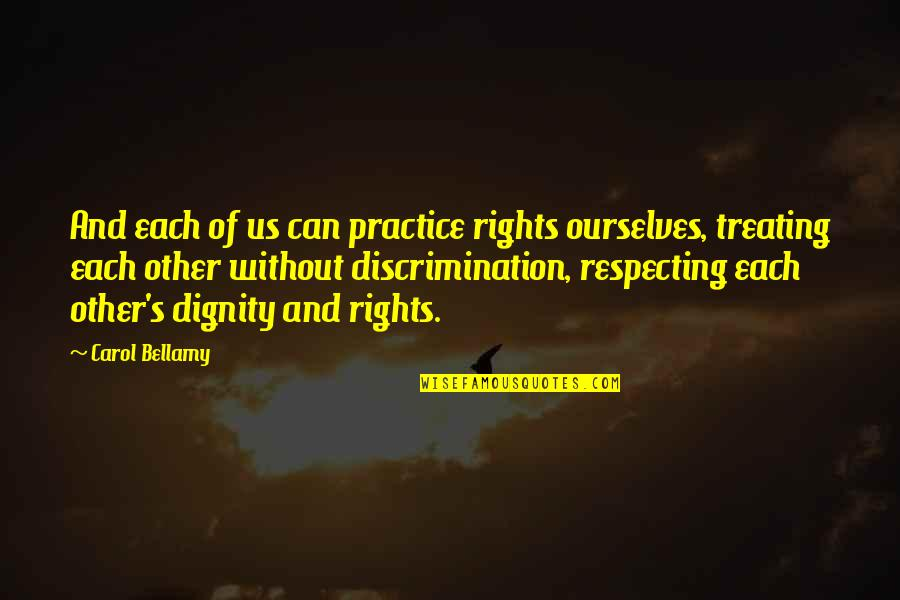 Tavin Quotes By Carol Bellamy: And each of us can practice rights ourselves,