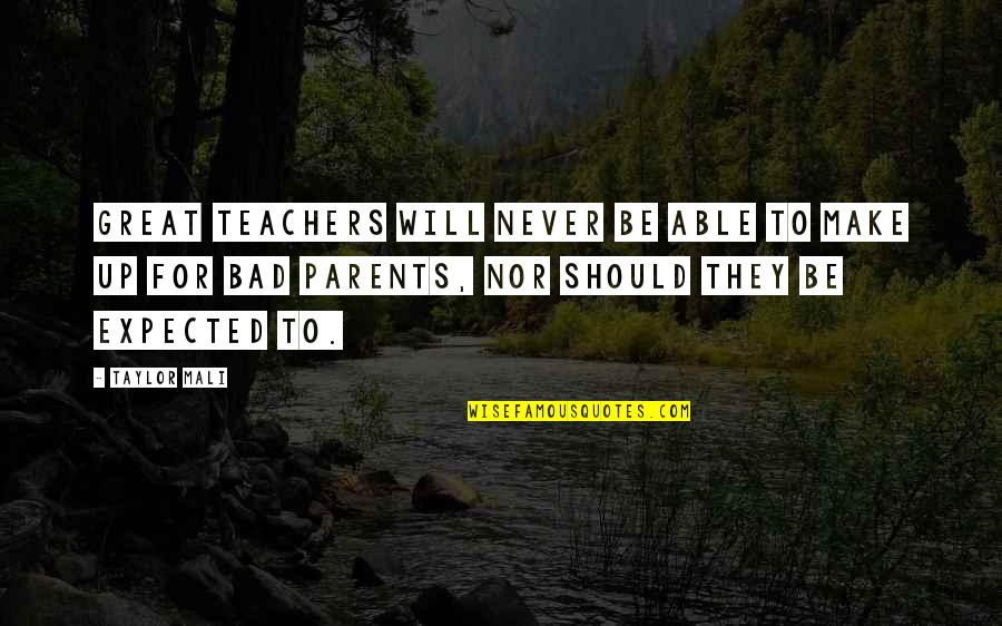 Taylor Mali Quotes By Taylor Mali: Great teachers will never be able to make