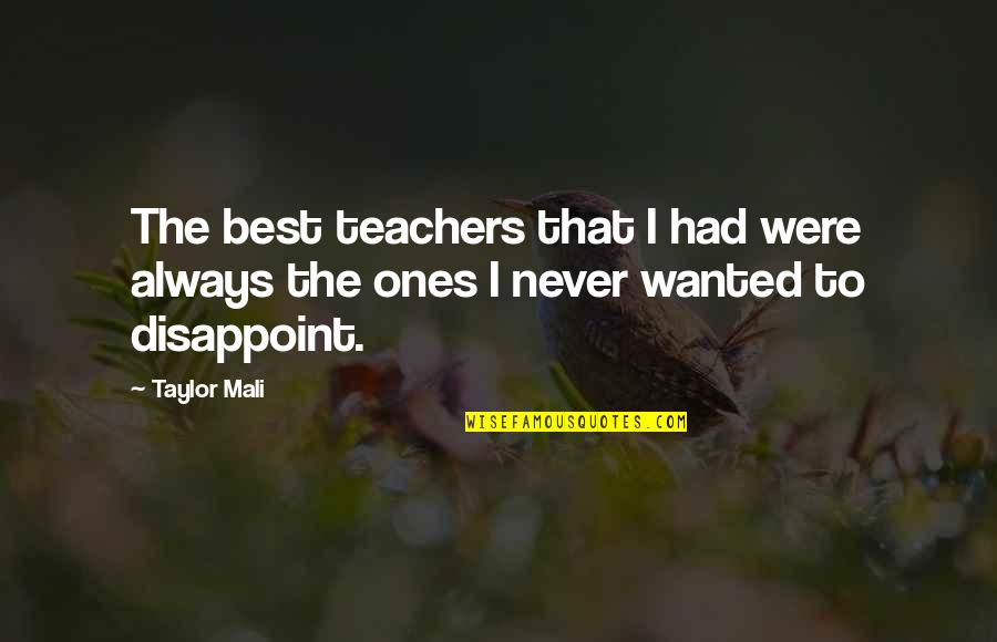 Taylor Mali Quotes By Taylor Mali: The best teachers that I had were always