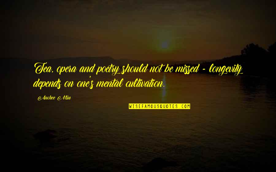 Tea Poetry And Quotes By Anchee Min: Tea, opera and poetry should not be missed