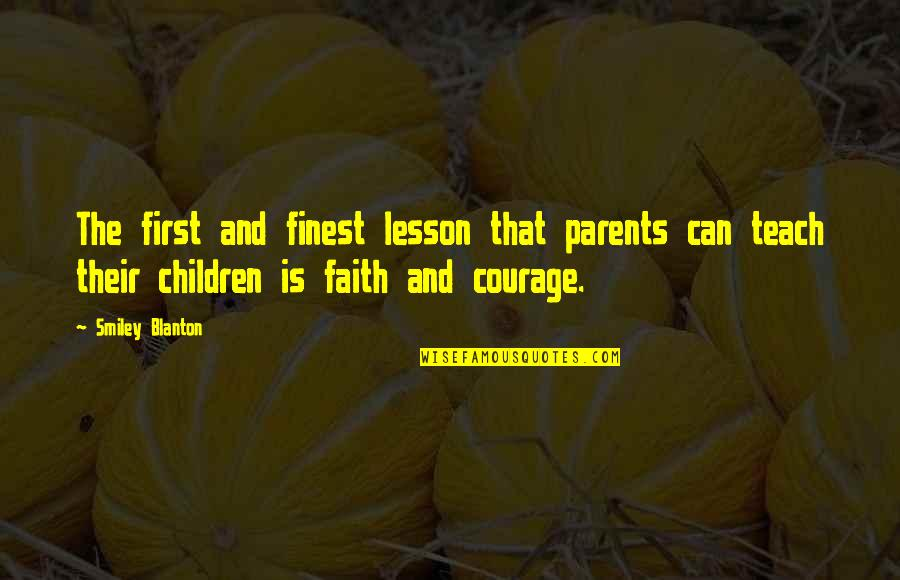 Teach You A Lesson Quotes By Smiley Blanton: The first and finest lesson that parents can
