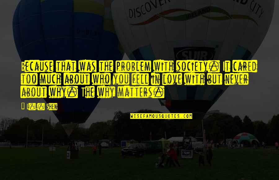 Teacher And Student Love Quotes By L.J. Shen: Because that was the problem with society. It