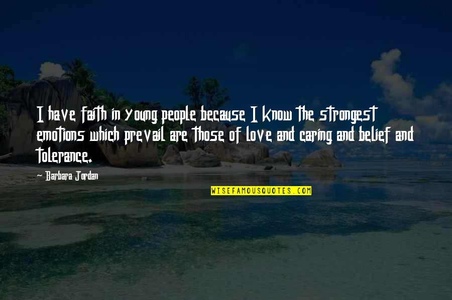 Teaching Faith Quotes By Barbara Jordan: I have faith in young people because I