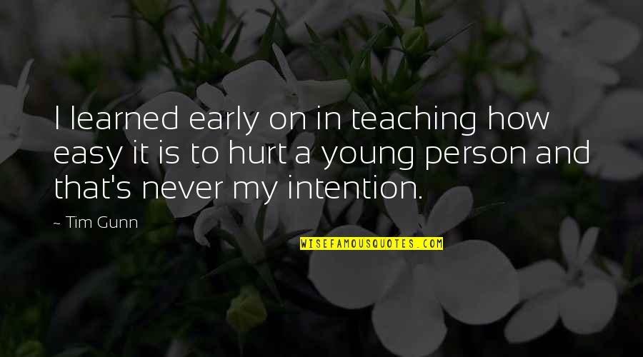 Teaching Is Not Easy Quotes By Tim Gunn: I learned early on in teaching how easy