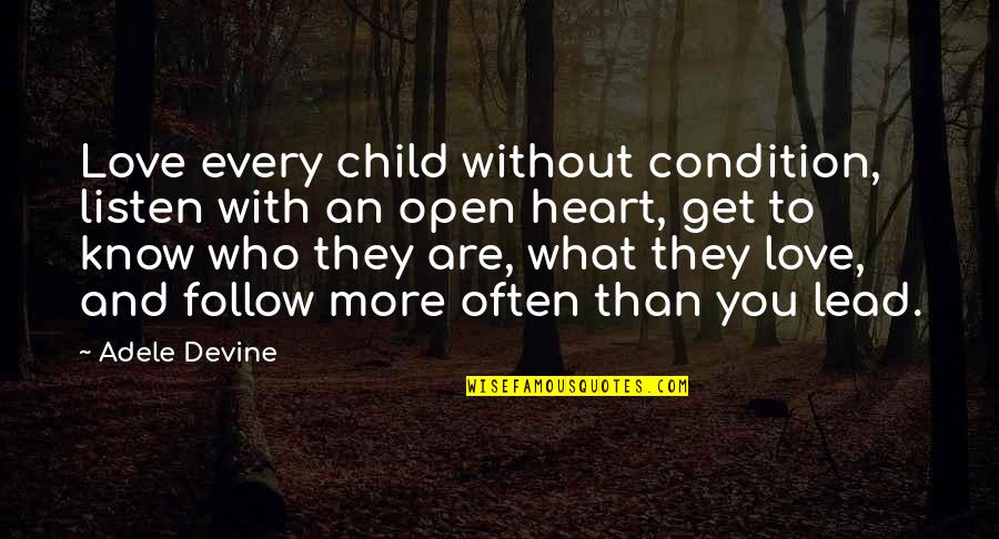Teaching Love Quotes By Adele Devine: Love every child without condition, listen with an