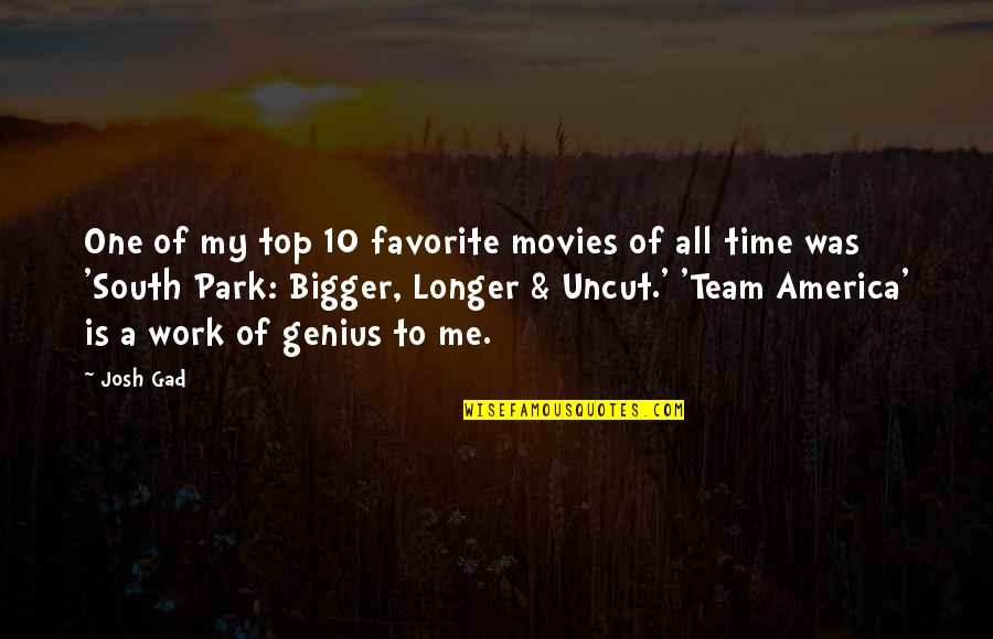 Team On Top Quotes By Josh Gad: One of my top 10 favorite movies of