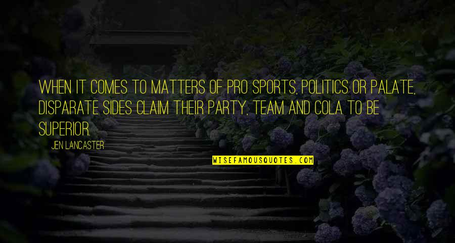 Team Sports Quotes By Jen Lancaster: When it comes to matters of pro sports,