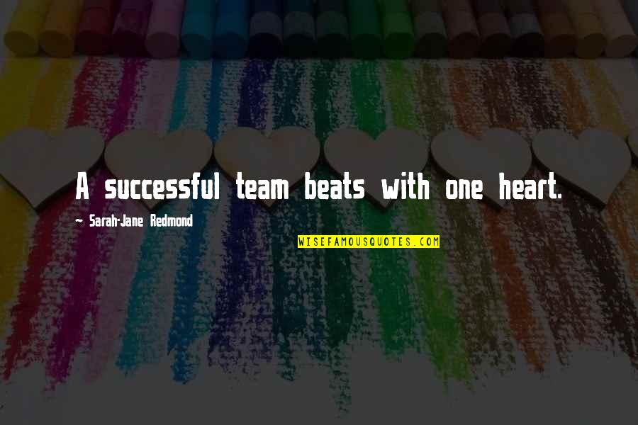 Teamwork In Sports Quotes By Sarah-Jane Redmond: A successful team beats with one heart.