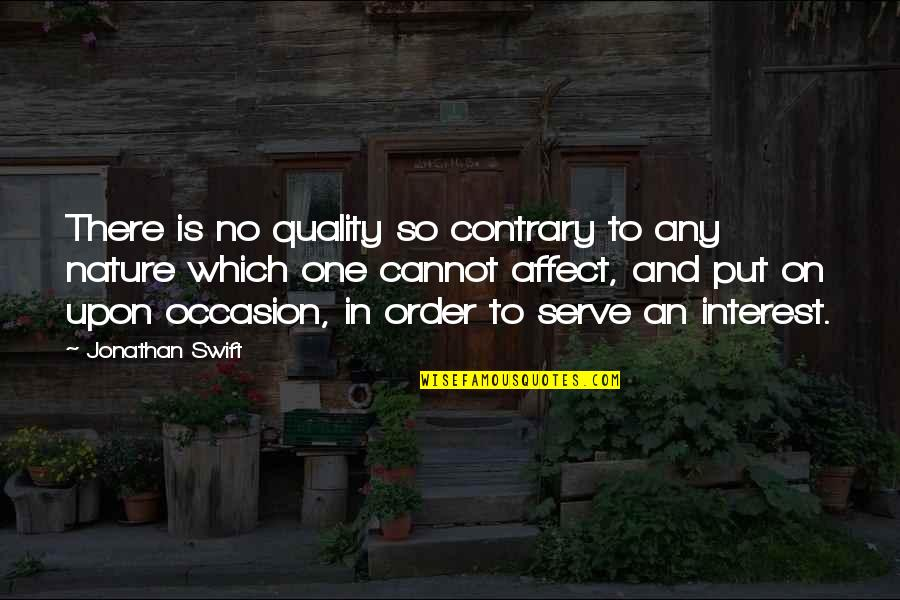 Teared Apart Quotes By Jonathan Swift: There is no quality so contrary to any