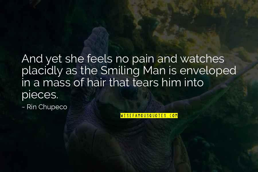 Tears And Pain Quotes By Rin Chupeco: And yet she feels no pain and watches