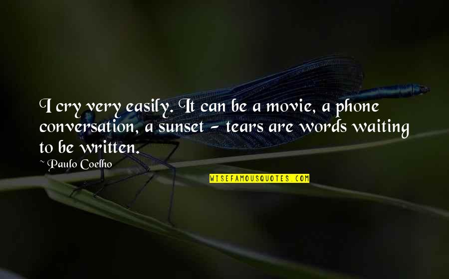 Tears I Cry Quotes By Paulo Coelho: I cry very easily. It can be a