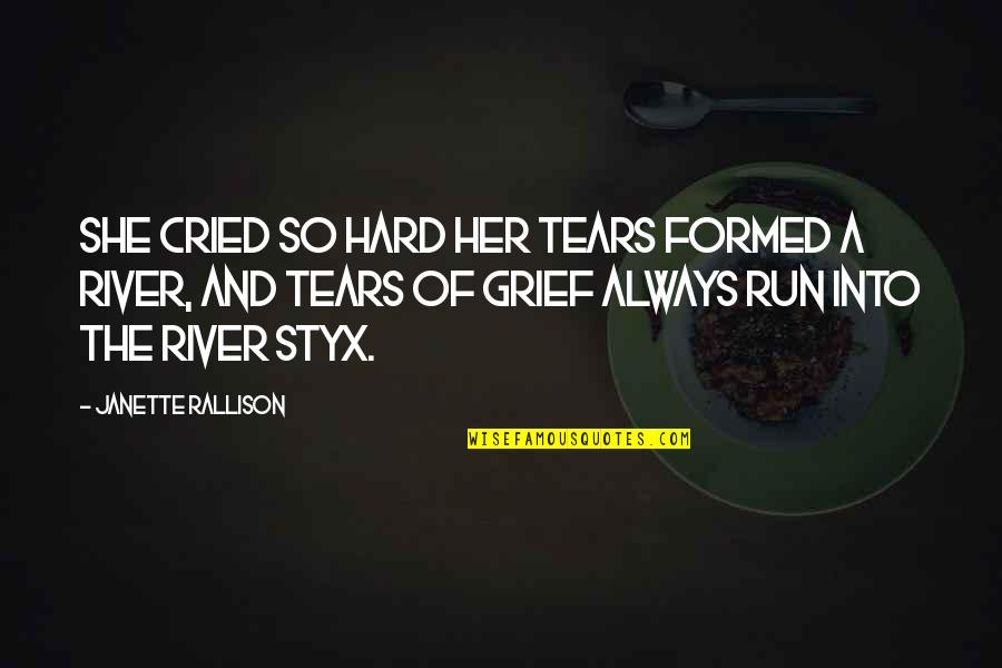 Tears I've Cried Quotes By Janette Rallison: She cried so hard her tears formed a