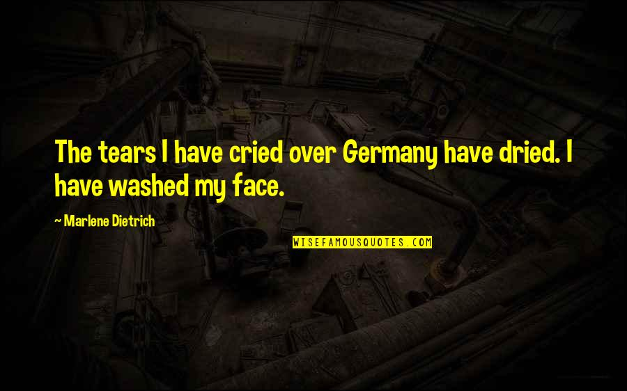Tears I've Cried Quotes By Marlene Dietrich: The tears I have cried over Germany have