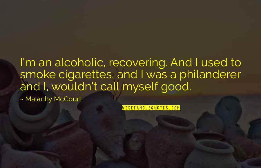 Tech Stock Quotes By Malachy McCourt: I'm an alcoholic, recovering. And I used to