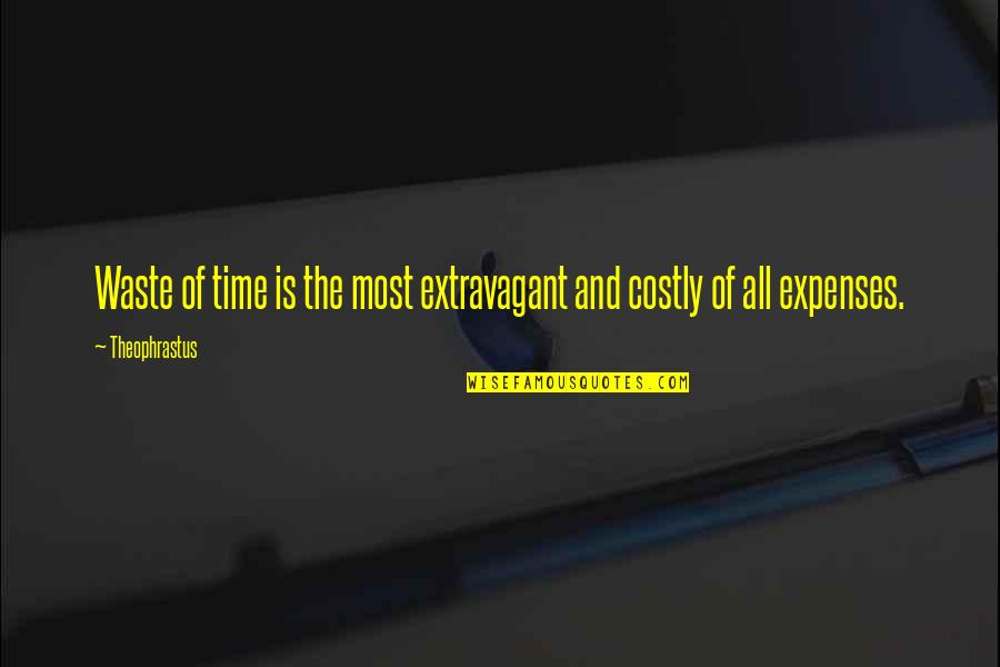 Tech Stock Quotes By Theophrastus: Waste of time is the most extravagant and