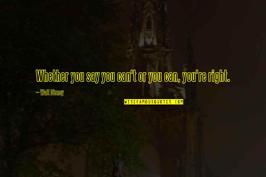 Tech Stock Quotes By Walt Disney: Whether you say you can't or you can,
