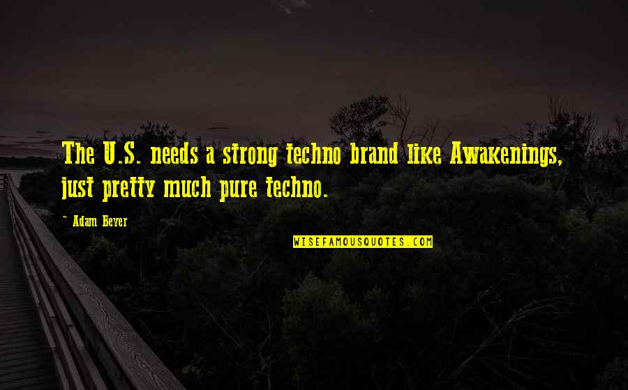 Techno Quotes By Adam Beyer: The U.S. needs a strong techno brand like