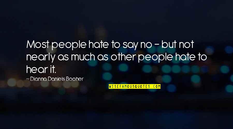 Technology Experts Quotes By Dianna Daniels Booher: Most people hate to say no - but