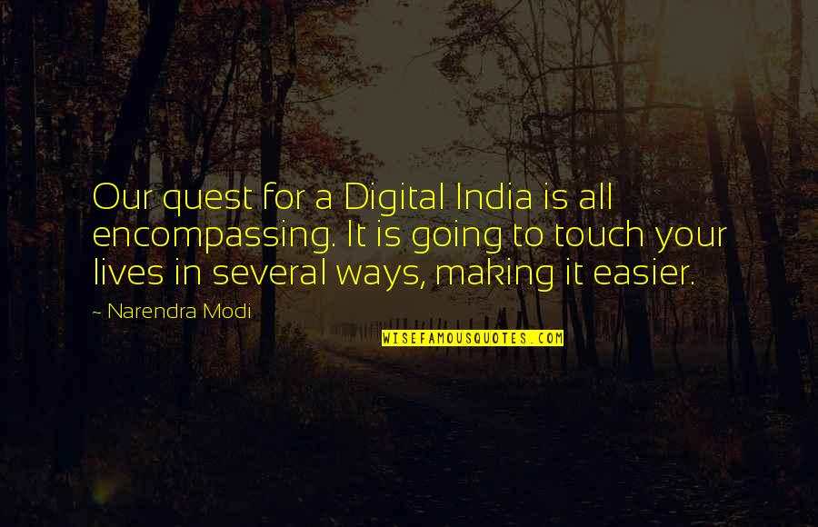 Technology In Our Lives Quotes By Narendra Modi: Our quest for a Digital India is all