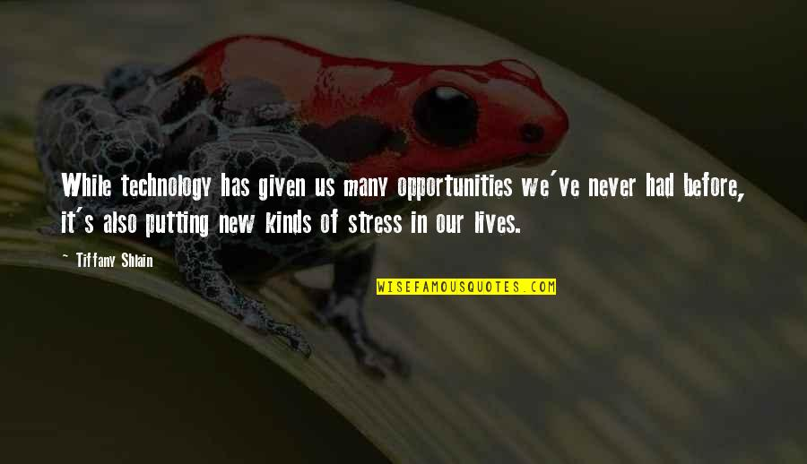 Technology In Our Lives Quotes By Tiffany Shlain: While technology has given us many opportunities we've