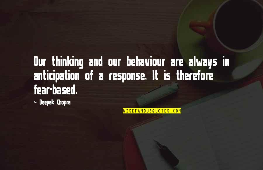 Technology In The Book Fahrenheit 451 Quotes By Deepak Chopra: Our thinking and our behaviour are always in
