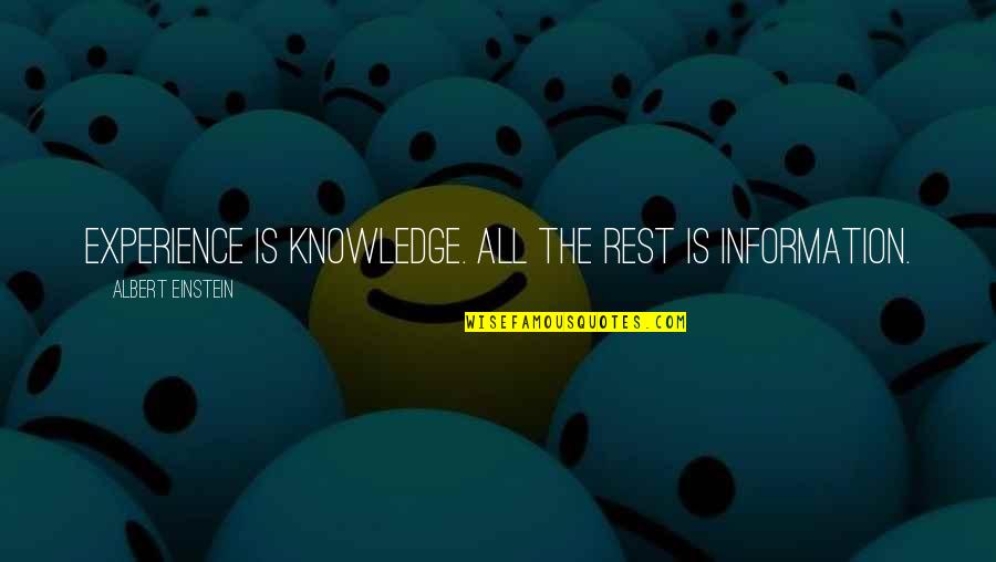 Ted Dibiase Jr Quotes By Albert Einstein: Experience is knowledge. All the rest is information.