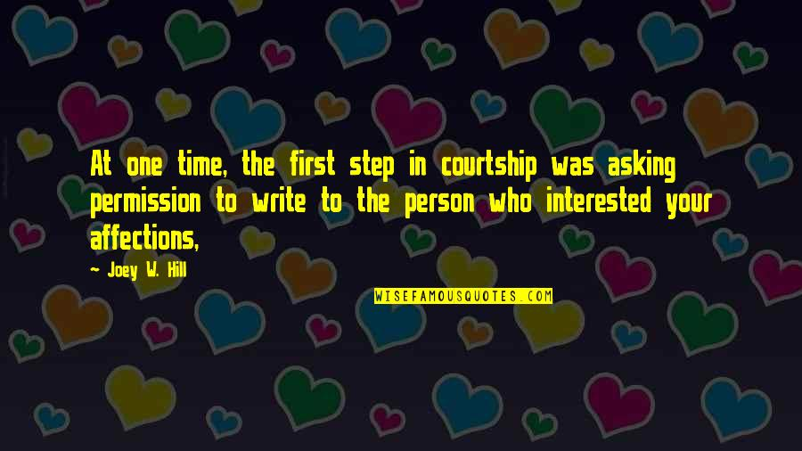 Ted Mosby Season 7 Episode 1 Quotes By Joey W. Hill: At one time, the first step in courtship