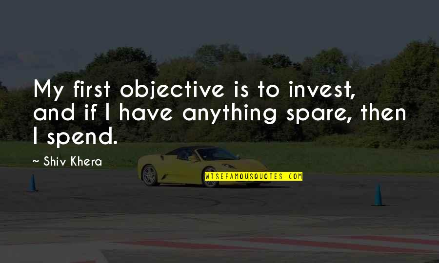 Ted Mosby Season 7 Episode 1 Quotes By Shiv Khera: My first objective is to invest, and if