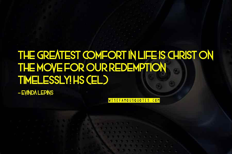 Teddie Persona Quotes By Evinda Lepins: The greatest Comfort in life is Christ On