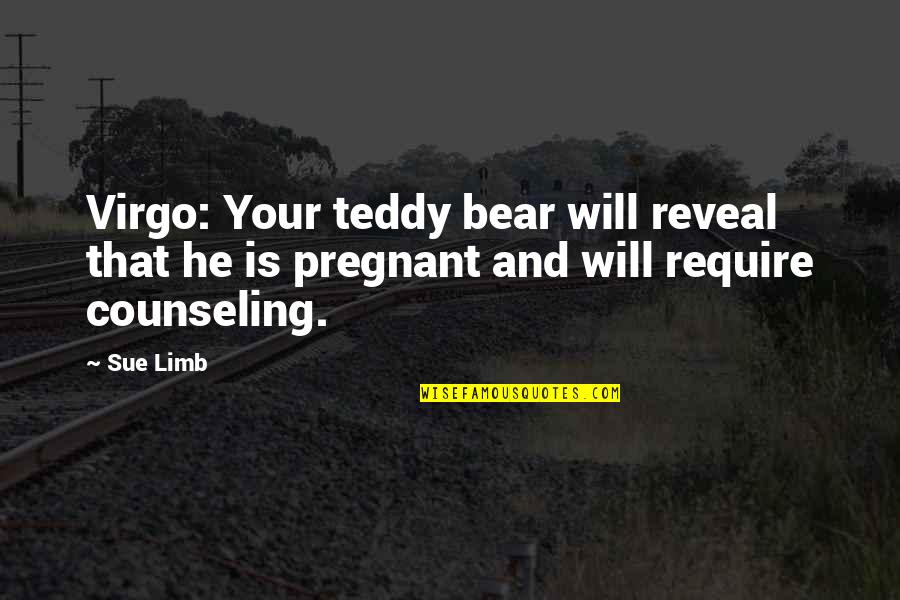 Teddy Bear Quotes By Sue Limb: Virgo: Your teddy bear will reveal that he