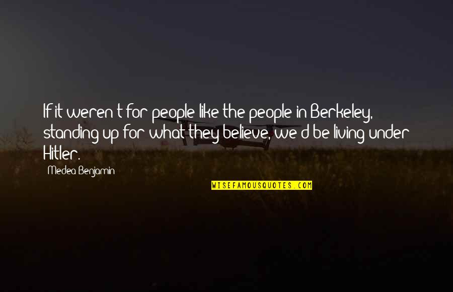 Teel Quotes By Medea Benjamin: If it weren't for people like the people