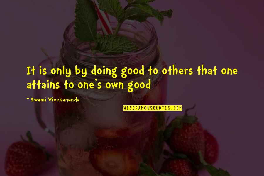 Teel Quotes By Swami Vivekananda: It is only by doing good to others