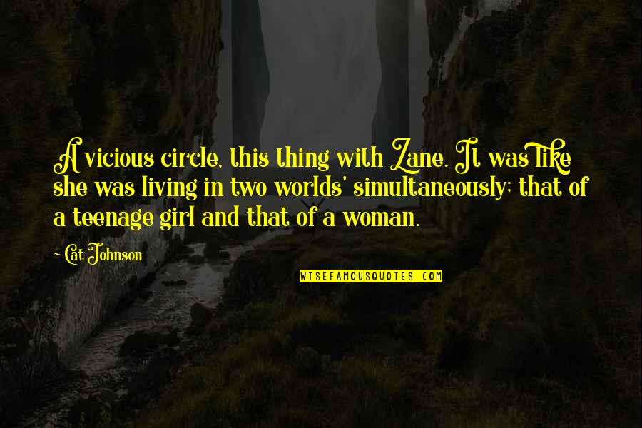 Teenage Relationships Quotes By Cat Johnson: A vicious circle, this thing with Zane. It