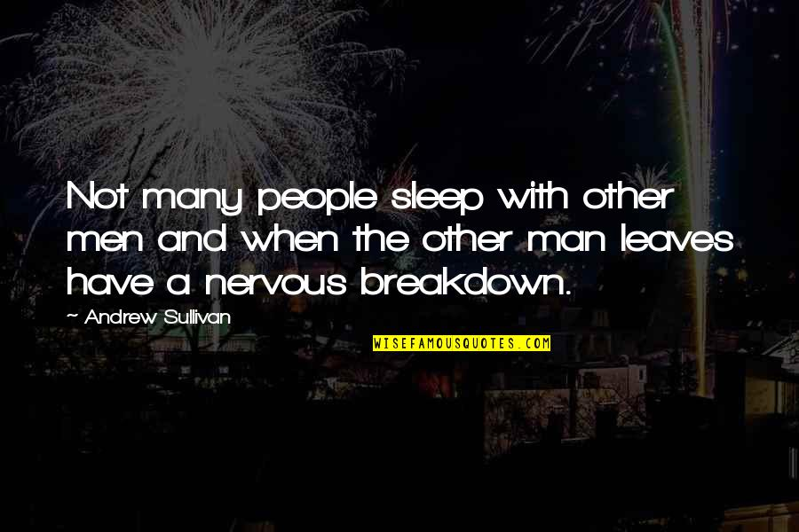 Teheran Quotes By Andrew Sullivan: Not many people sleep with other men and