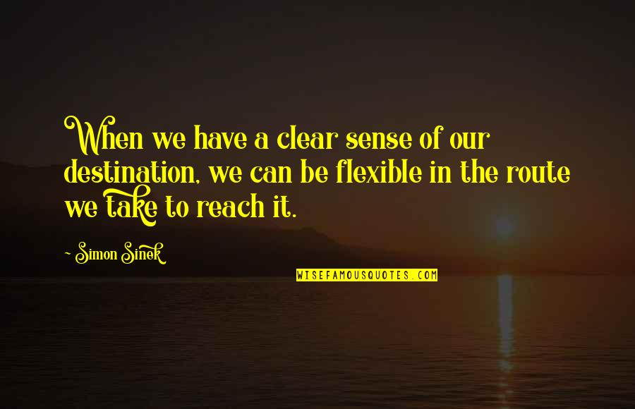 Teheran Quotes By Simon Sinek: When we have a clear sense of our