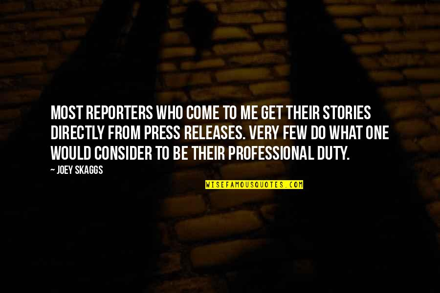 Tehlikeli Quotes By Joey Skaggs: Most reporters who come to me get their