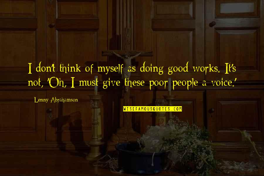 Tehlikeli Quotes By Lenny Abrahamson: I don't think of myself as doing good