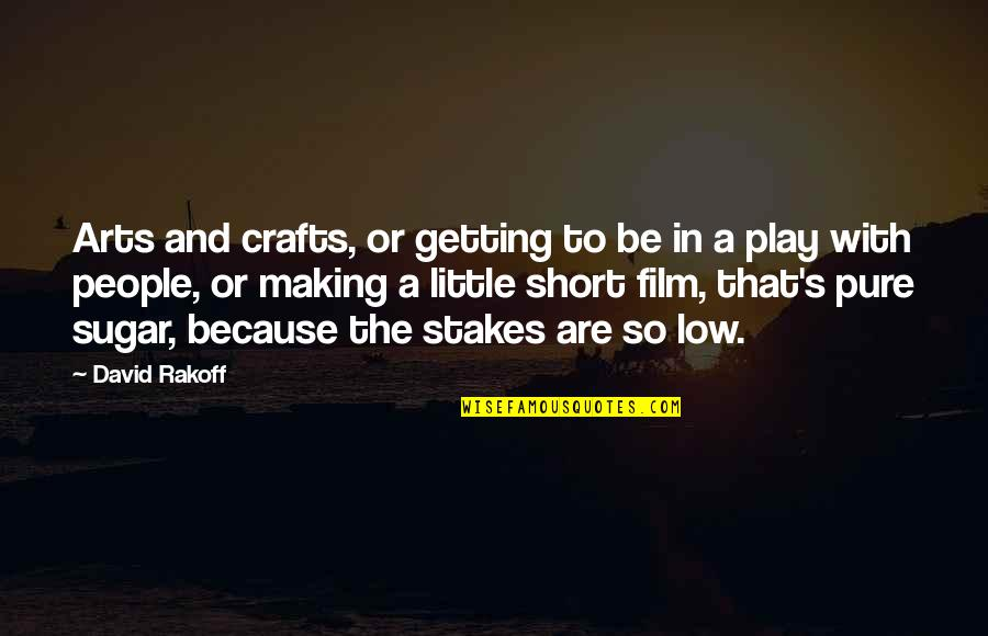 Tekst Met Quotes By David Rakoff: Arts and crafts, or getting to be in