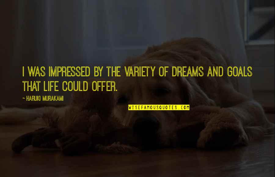 Tekst Met Quotes By Haruki Murakami: I was impressed by the variety of dreams