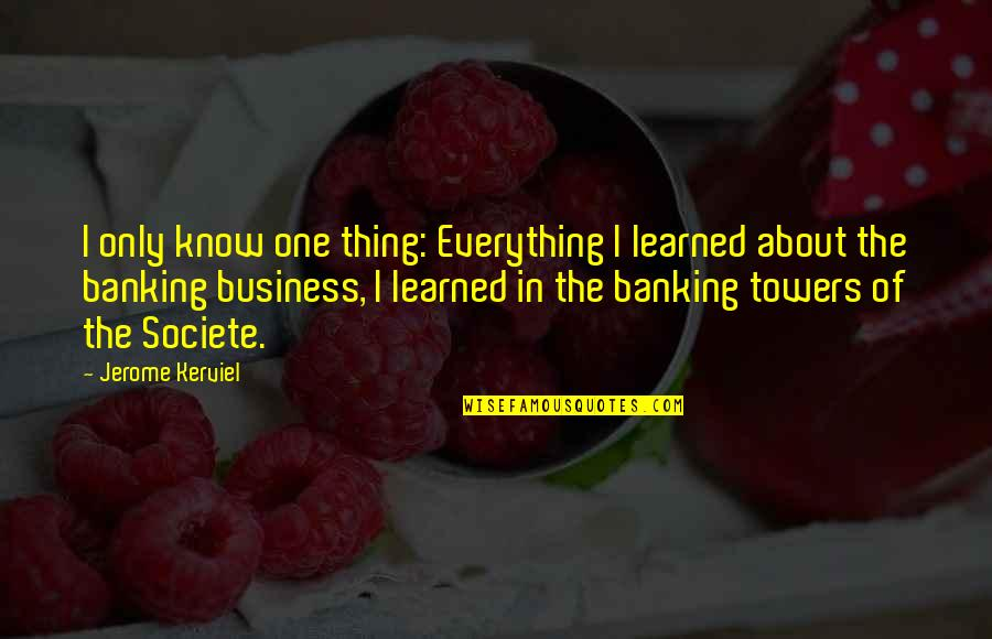 Tekstyle Quotes By Jerome Kerviel: I only know one thing: Everything I learned