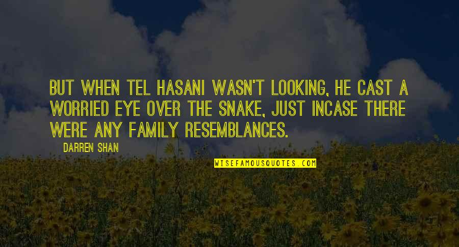 Tel Quotes By Darren Shan: But when Tel Hasani wasn't looking, he cast