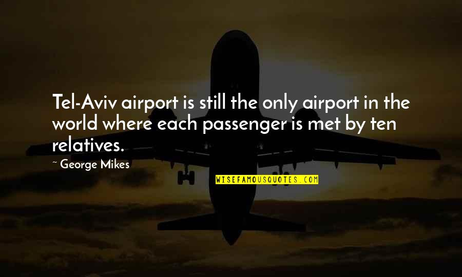Tel Quotes By George Mikes: Tel-Aviv airport is still the only airport in
