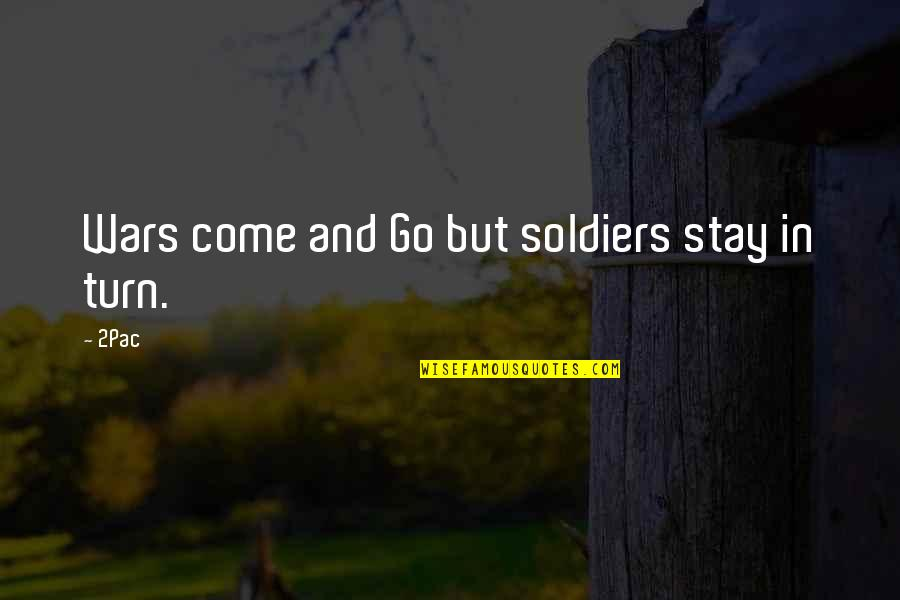 Telemachus Important Quotes By 2Pac: Wars come and Go but soldiers stay in