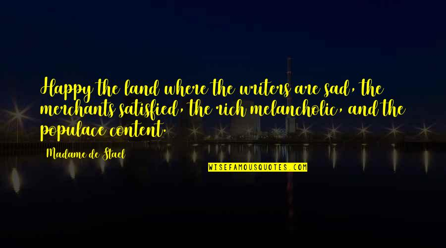 Telemachus Important Quotes By Madame De Stael: Happy the land where the writers are sad,