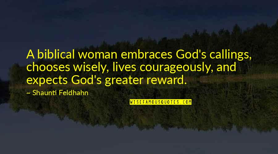 Telemachus Important Quotes By Shaunti Feldhahn: A biblical woman embraces God's callings, chooses wisely,