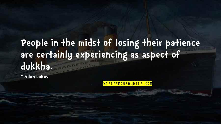 Telemedicine Quotes By Allan Lokos: People in the midst of losing their patience
