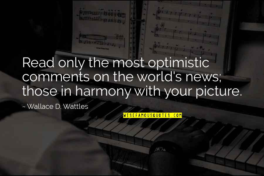 Telemedicine Quotes By Wallace D. Wattles: Read only the most optimistic comments on the