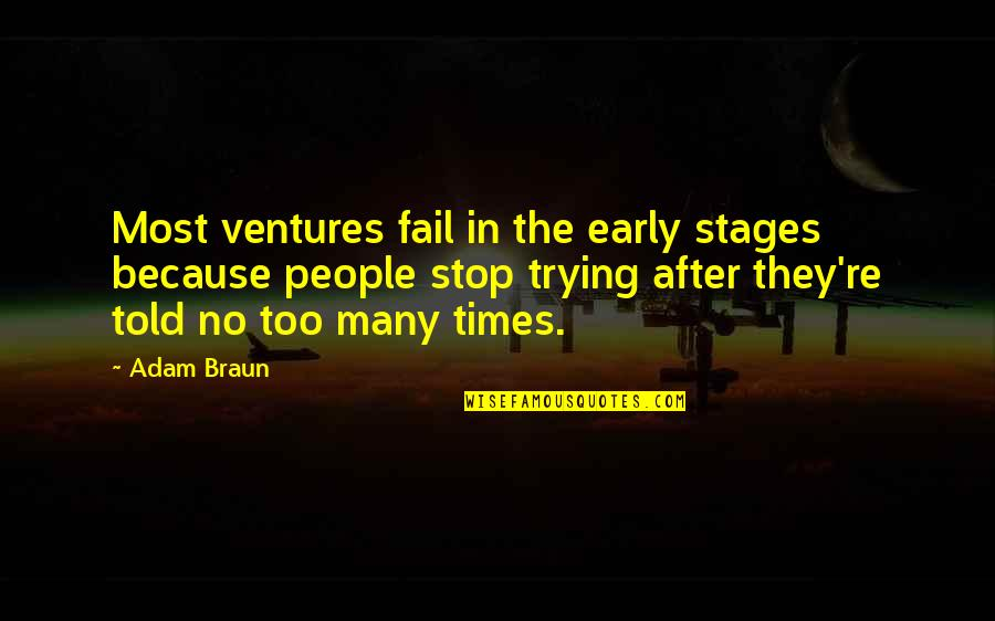 Telethons Quotes By Adam Braun: Most ventures fail in the early stages because