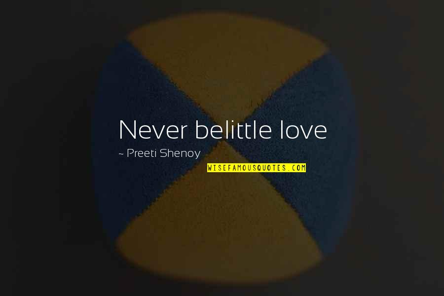 Telethons Quotes By Preeti Shenoy: Never belittle love
