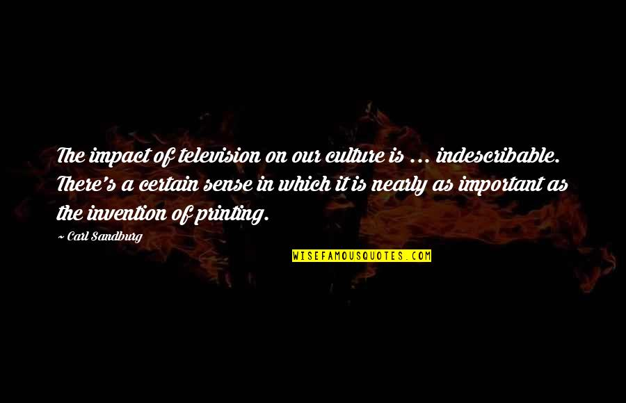 Television Invention Quotes By Carl Sandburg: The impact of television on our culture is